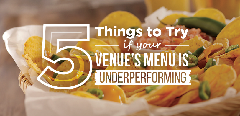 5 Things to Try if your Venue's Menu is Underperforming