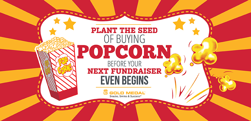 Plant The Seed of Buying Popcorn Before Your Next Fundraiser Even Begins
