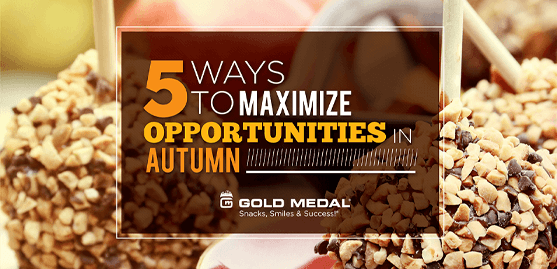 It's Almost Fall! 5 Ways to Maximize Opportunities in Autumn