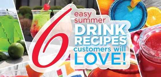 6 Easy Summer Drink Recipes Customers Will Love