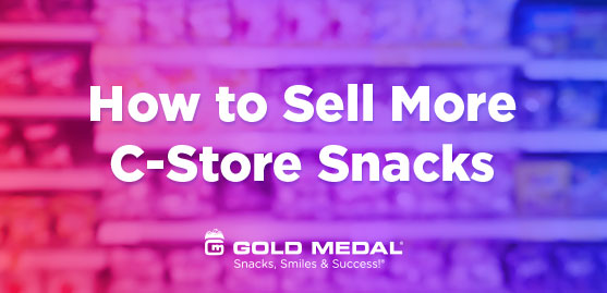 How to Sell More C-Store Snacks