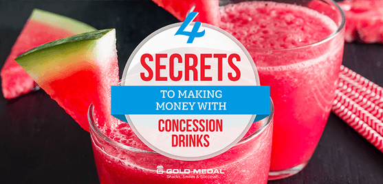 4 Secrets to Making Money with Concession Drinks
