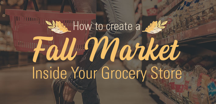 How to Create a Fall Market Inside Your Grocery Store
