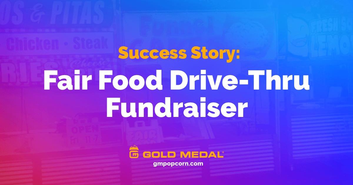 Success Story: Fair Food Drive-Thru Fundraiser