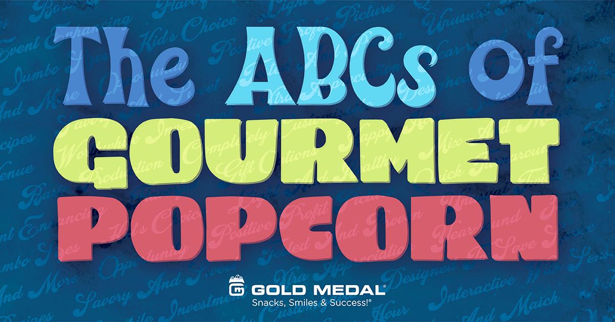 The ABCs of Gourmet Popcorn