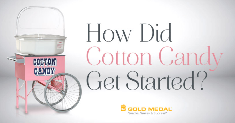 How Did Cotton Candy Get Started?