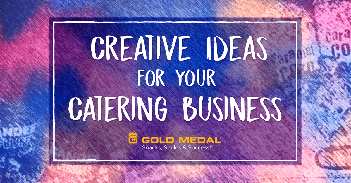 5 Creative Ideas for Your Catering Business