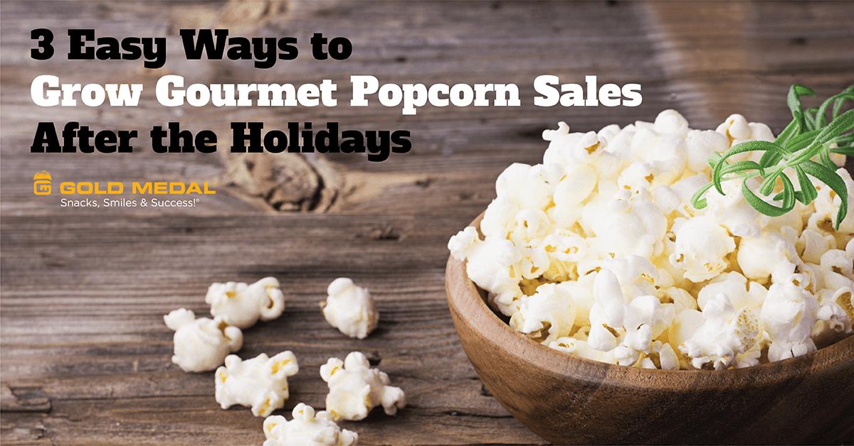 3 façons simples d'augmenter les ventes de pop-corn gourmet après les vacances