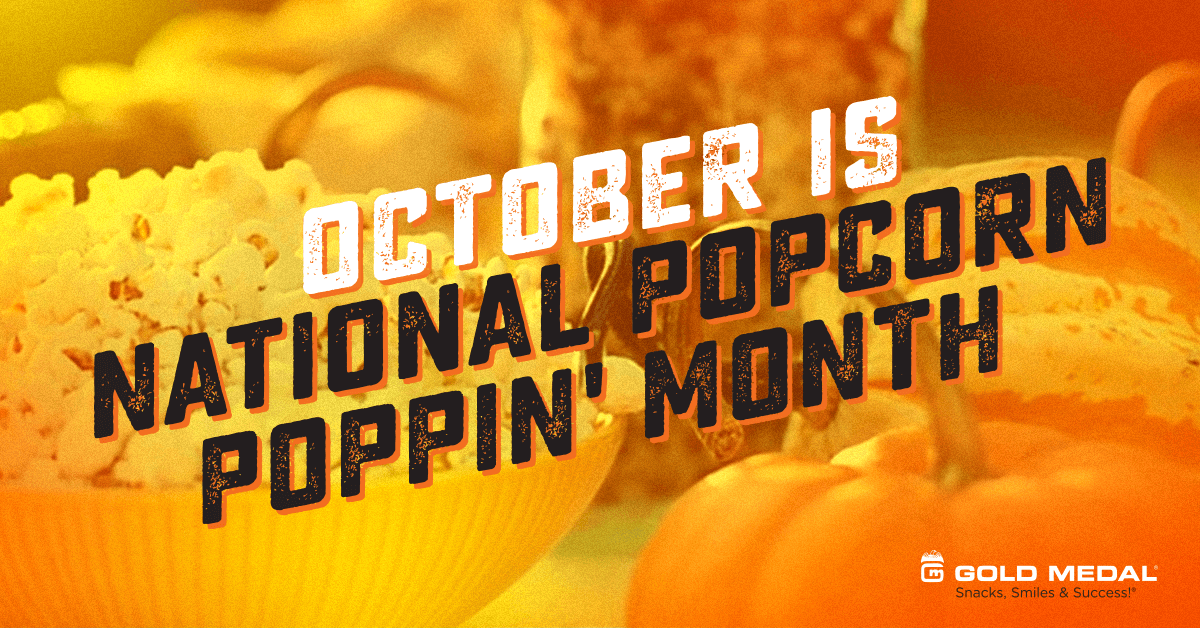 October is National Popcorn Poppin' Month