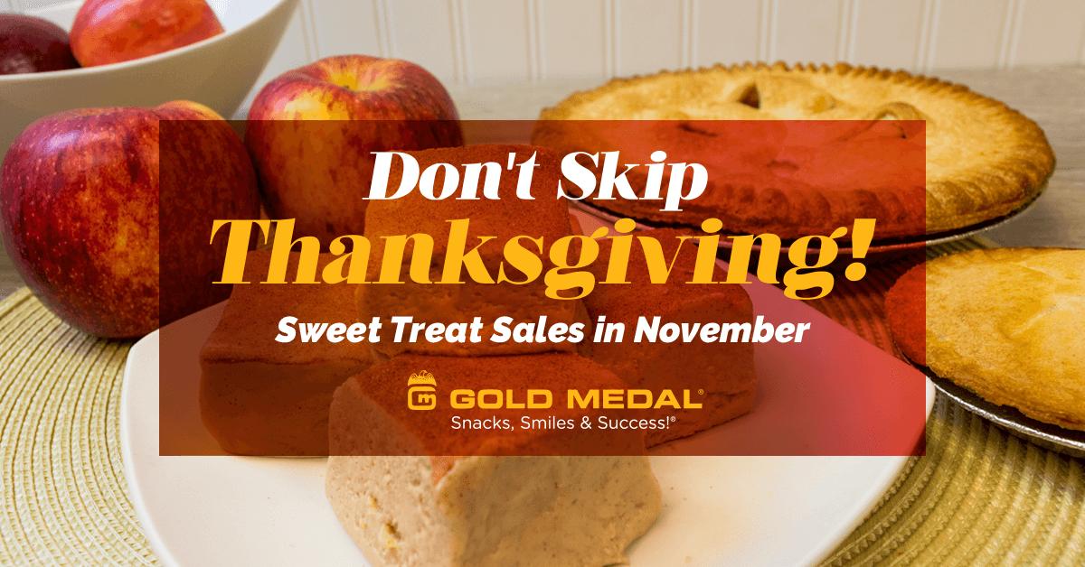 Don't Skip Thanksgiving! Sweet Treats in November